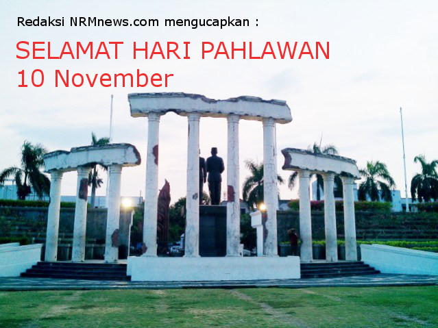 """...Ucapan Selamat Memperingati Hari Pahlawan 10 November 2015..."" Photo By : Red.NRMnews.com"